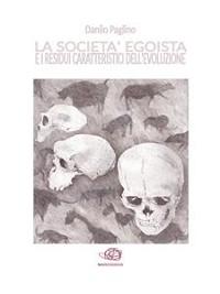Cover La società egoista e i residui caratteristici dell'evoluzione
