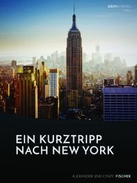 Cover Ein Kurztrip nach New York: die wichtigsten Sehenswürdigkeiten des Big Apple