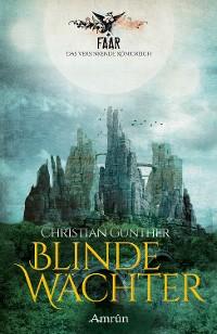 Cover FAAR - Das versinkende Königreich: Blinde Wächter (Band 2)