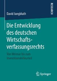 Cover Die Entwicklung des deutschen Wirtschaftsverfassungsrechts