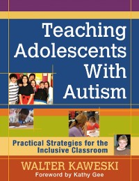 Cover Teaching Adolescents With Autism