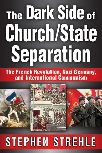 Cover The Dark Side of Church/State Separation