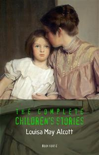 Cover Alcott, Louisa May: The Complete Children's Stories