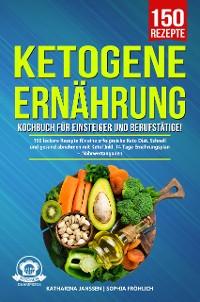 Cover Ketogene Ernährung Kochbuch für Einsteiger und Berufstätige!