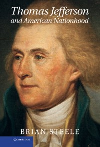 Cover Thomas Jefferson and American Nationhood
