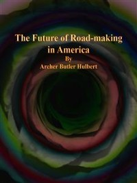Cover The Future of Road-making in America