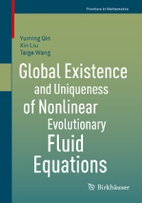 Cover Global Existence and Uniqueness of Nonlinear Evolutionary Fluid Equations