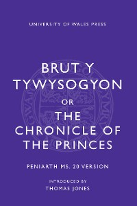 Cover Brut y Tywysogion, or Chronicle of Princes: Peniarth MS 20 Version