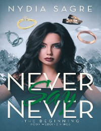 Cover Never Say Never - The Beginning Four Wedding Rings