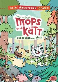 Cover Mein Abenteuercomic - Mops und Kätt entdecken den Wald