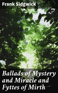 Cover Ballads of Mystery and Miracle and Fyttes of Mirth