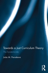 Cover Towards a Just Curriculum Theory