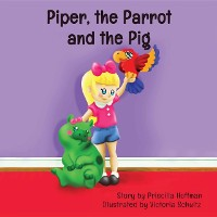 Cover Piper, the Parrot and the Pig