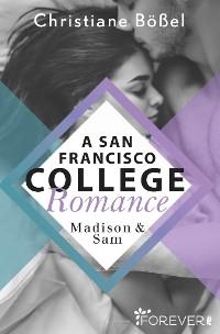 Cover Madison & Sam – A San Francisco College Romance