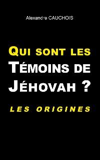 Cover Qui sont les Témoins de Jéhovah ?