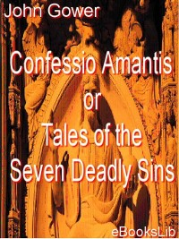 Cover Confessio Amantis or Tales of the Seven Deadly Sins