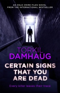 Cover Certain Signs That You Are Dead (Oslo Crime Files 4)