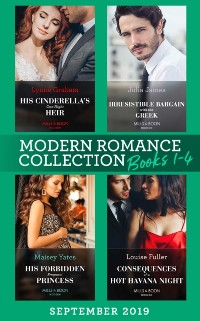 Cover Modern Romance September Books 1-4: His Cinderella's One-Night Heir (One Night With Consequences) / Irresistible Bargain with the Greek / His Forbidden Pregnant Princess / Consequences of a Hot Havana Night