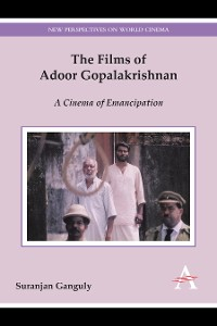 Cover The Films of Adoor Gopalakrishnan