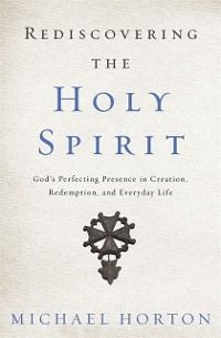 Cover Rediscovering the Holy Spirit