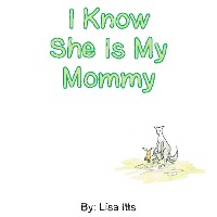 Cover I Know She Is My Mommy