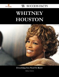 Cover Whitney Houston 72 Success Facts - Everything you need to know about Whitney Houston