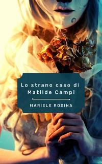 Cover Lo strano caso di Matilde Campi