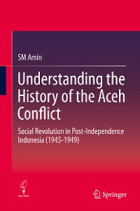 Cover Understanding the History of the Aceh Conflict