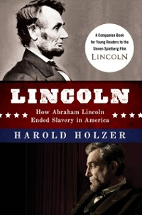Cover Lincoln: How Abraham Lincoln Ended Slavery in America
