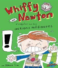 Cover Whiffy Newton  dans  L'enquête sur les actions médiocres