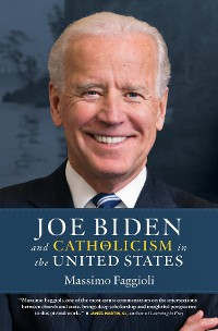 Cover Joe Biden and Catholicism in the United States