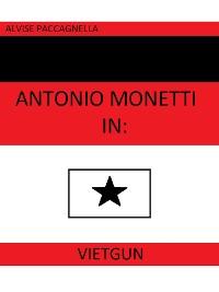 """Cover Antonio Monetti in: """"VietGun"""""""