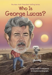 Cover Who Is George Lucas?