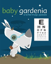 Cover Baby Gardenia and Her Magic Glasses
