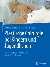 Cover Plastische Chirurgie bei Kindern und Jugendlichen