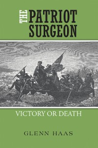Cover The Patriot Surgeon: Victory or Death