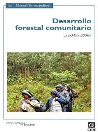 Cover Desarrollo forestal comunitario, La política pública