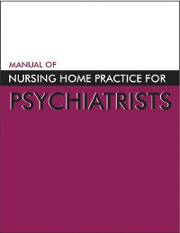 Cover Manual of Nursing Home Practice for Psychiatrists