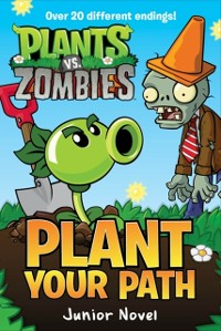 Cover Plants vs. Zombies: Plant Your Path Junior Novel
