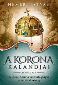 Cover A korona kalandjai – Első könyv