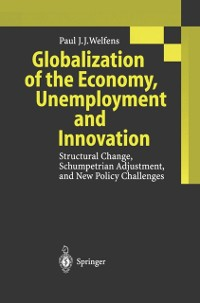 Cover Globalization of the Economy, Unemployment and Innovation