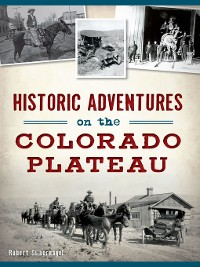 Cover Historic Adventures on the Colorado Plateau