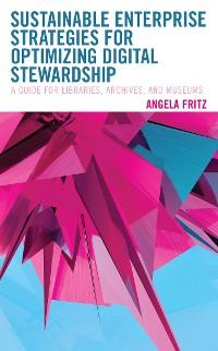 Cover Sustainable Enterprise Strategies for Optimizing Digital Stewardship