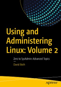 Cover Using and Administering Linux: Volume 2