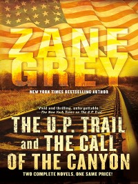 Cover The U.P. Trail and the Call of the Canyon