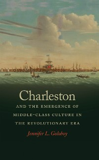 Cover Charleston and the Emergence of Middle-Class Culture in the Revolutionary Era