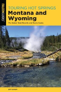 Cover Touring Hot Springs Montana and Wyoming