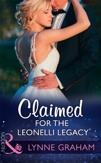 Cover Claimed For The Leonelli Legacy (Mills & Boon Modern) (Wedlocked!, Book 88)