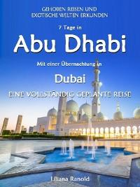 Cover Abu Dhabi Reiseführer 2017: Abu Dhabi mit einer Übernachtung in Dubai – eine vollständig geplante Reise