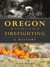 Cover Oregon Wildland Firefighting